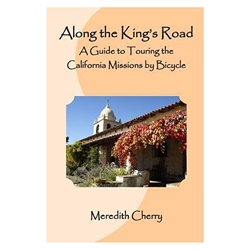 MEREDITH CHERRY Along the Kings Road: A Guide to Touring the Calif